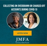 JMFA PODCAST: Collecting on Overdrawn or Charged-Off Accounts During COVID-19