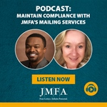 PODCAST: Maintain compliance with JMFA's mailing services